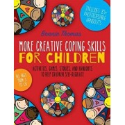 More Creative Coping Skills for Children: Activities, Games, Stories, and Handouts to Help Children Self-Regulate, Paperback/Bonnie Thomas