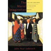 Moral Imagination - The Art and Soul of Building Peace (9780199747580)