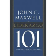 Liderazgo 101: Lo Que Todo Lider Necesita Saber, Paperback