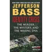 Identity Crisis: The Murder, the Mystery, and the Missing DNA, Paperback