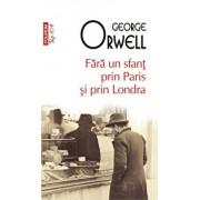 Fara un sfant prin Paris si prin Londra/George Orwell