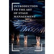 Introduction to the Art of Stage Management: A Practical Guide to Working in the Theatre and Beyond