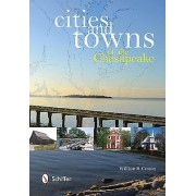 Cities and Towns of the Chesapeake by William B. Cronin