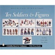 American Dimestore Toy Soldiers and Figures Schiffer Book for Collectors Don Pielin Norman Joplin Verne Johnson