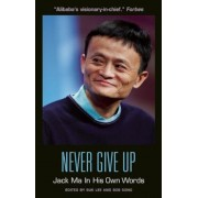 Never Give Up: Jack Ma in His Own Words, Paperback