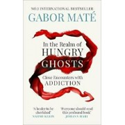 In the Realm of Hungry Ghosts, Paperback/Gabor Mate