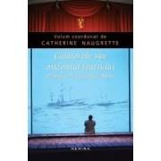 Calatoriile sau orizontul teatrului - Catherine Naugrette