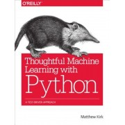 Thoughtful Machine Learning with Python: A Test-Driven Approach, Paperback