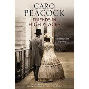 Friends in High Places: A Victorian London Mystery, Paperback/Caro Peacock