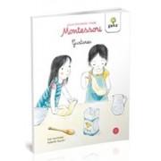 Gustarea. Povestioarele mele Montessori/***