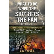 What to Do When the Shit Hits the Fan, Paperback/David Black