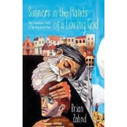 Sinners in the Hands of a Loving God: The Scandalous Truth of the Very Good News by Brian Zahnd