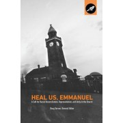 Heal Us, Emmanuel: A Call for Racial Reconciliation, Representation, and Unity in the Church, Paperback
