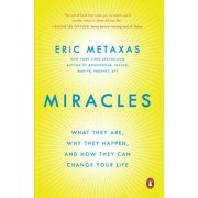 Miracles: What They Are, Why They Happen, and How They Can Change Your Life, Paperback