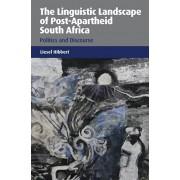 Linguistic Landscape of Post-Apartheid South Africa. Politics and Discourse, Hardback/Liesel Hibbert