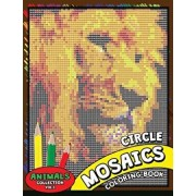 Circle Mosaics Coloring Book 3: Cute Animals Coloring Pages Color by Number Puzzle for Adults, Paperback/Kodomo Publishing