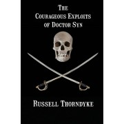 The Courageous Exploits of Doctor Syn, Paperback/Russell Thorndyke