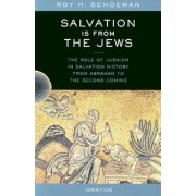 Salvation Is from the Jews: The Role of Judaism in Salvation History, Paperback