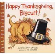 Happy Thanksgiving, Biscuit!, Paperback/Alyssa Satin Capucilli