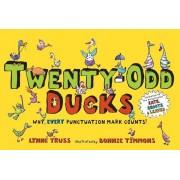 Twenty-Odd Ducks: Why, Every Punctuation Mark Counts!, Hardcover
