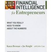 Financial Intelligence for Entrepreneurs What You Really Need to Know about the Numbers