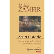Scurta istorie. Panorama alternativa a literaturii romane. Volumul I