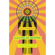 Culture as Weapon: The Art of Influence in Everyday Life, Hardcover