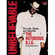 Unbelievable: The Life, Death, and Afterlife of the Notorious B.I.G., Paperback/Cheo Hodari Coker