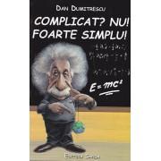 Complicat? Nu! Foarte simplu! (eBook)