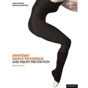 Anatomy Dance Technique and Injury Prevention by Justin Howse & Moi...