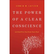 The Power of a Clear Conscience: Let God Free You from Your Past, Paperback