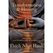 Transformation and Healing: Sutra on the Four Establishments of Mindfulness, Paperback