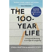 The 100-Year Life: Living and Working in an Age of Longevity, Paperback/Lynda Gratton