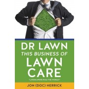Dr Lawn This Business of Lawn Care, Paperback