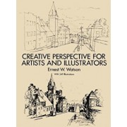 Creative Perspective for Artists and Illustrators, Paperback/Ernest W. Watson