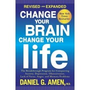 Change Your Brain, Change Your Life: The Breakthrough Program for Conquering Anxiety, Depression, Obsessiveness, Lack of Focus, Anger, and Memory Prob, Paperback/Daniel G. Amen