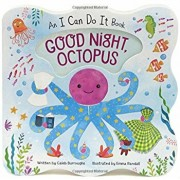 Good Night Octopus: An I Can Do It Book, Hardcover/Caleb Burroughs