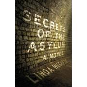 Secrets of the Asylum, Paperback/Linda Hughes