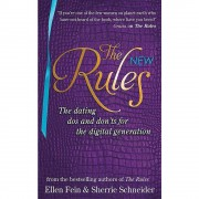 Fein The New Rules: The dating dos and don'ts for the digital generation from the bestselling authors of The Rules