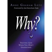 Why': Trusting God When You Don't Understand, Paperback/Anne Graham Lotz