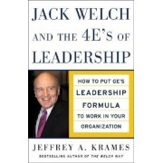 Jack Welch and the 4 E's of Leadership: How to Put GE's Leadership Formula to Work in Your Organizaion, Hardcover