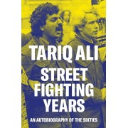 Street-Fighting Years. An Autobiography of the Sixties, Paperback/Tariq Ali