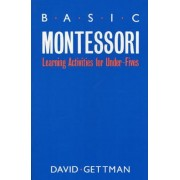 Basic Montessori: Learning Activities for Under-Fives, Paperback