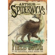 Arthur Spiderwick's Field Guide to the Fantastical World Around You, Hardcover