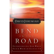 A Bend in the Road: Finding God When Your World Caves in, Paperback
