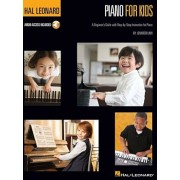 Hal Leonard Piano for Kids: A Beginner's Guide with Step-By-Step Instructions, Hardcover