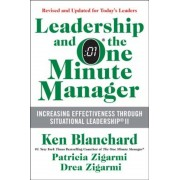 Leadership and the One Minute Manager: Increasing Effectiveness Through Situational Leadership II, Hardcover