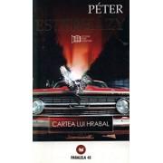 Cartea lui Hrabal/Peter Esterhazy