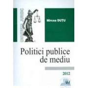 Politici publice de mediu 2012 - Mircea Dutu