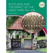 New Higher History: Scotland and the Impact of the Great War 1914-1928, Paperback/John Kerr